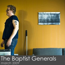 The Baptist Generals Session - March 2009