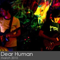 Dear Human Session - March 2010