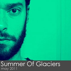 Summer Of Glaciers Session - May 2011