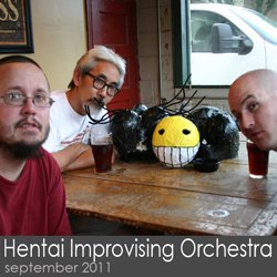 Hentai Improvising Orchestra Session - September 2011
