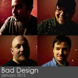 Bad Design - January 2012