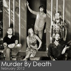Murder By Death - February 2012