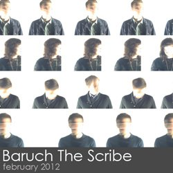 Baruch The Scribe - February 2012