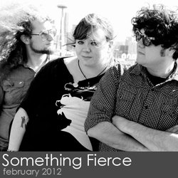 Something Fierce - February 2012