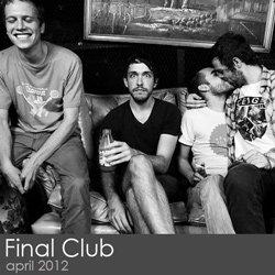 Final Club - April 2012