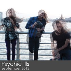 Psychic Ills - September 2012