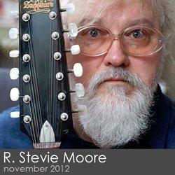 R Stevie Moore - November 2012