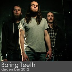 Baring Teeth - December 2012
