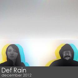 Def Rain - December 2012