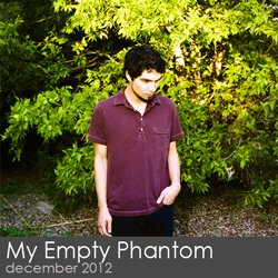 My Empty Phantom - December 2012