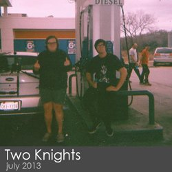 Two Knights - July 2013