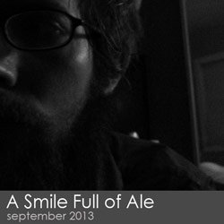 A Smile Full of Ale - September 2013