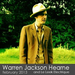Warren Jackson Hearne and Le Leek Electrique - February 2013