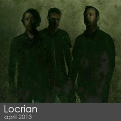 Locrian - April 2013