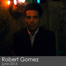 Robert Gomez - June 2013
